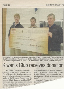 "Uncle Doug & Jesse (cousin) were in the paper this winter because Doug nominated the Kiwanis group for a $2,500 award through the ""America's Farmers Grow Communities"" program. The money has been earmarked for students in the Woodbridge FFA chapter. Jesse accepted the check as Kiwanis President."